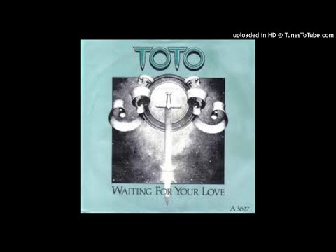 Toto - Waiting for Your Love 1983 HQ Sound mp3