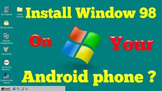 Install Win 98 Simulator  On Android | Microsoft Window On Android Phone ?
