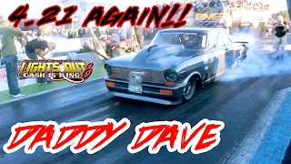 LIGHTS OUT 8! STREET OUTLAWS DADDY DAVE RUNS A 4.21 AGAIN!!!