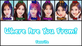 FAVORITE (페이버릿) - Where Are You From? (어느 별에서 왔니?) Lyrics [Color Coded Han Rom Eng 가사]