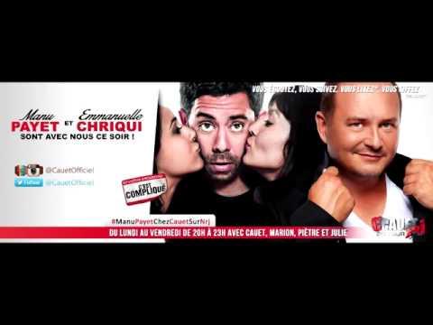 Cauet Sur NRJ du 18/03/2014 Avec Manu Payet et Emanuelle Chiriqui