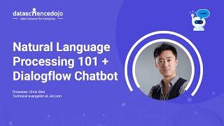 Natural Language Processing 101 + Dialogflow Chatbot