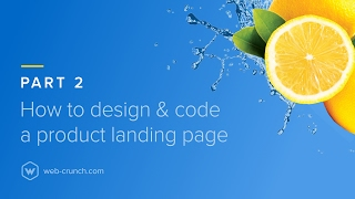 How to Design and Code a Product Landing Page – Part 2