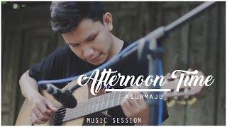 Alurmaju - Afternoon Time #MusicSession