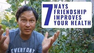 Looking For New Friends.. 7 Ways Friendships Improve Your Health