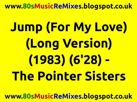 Jump (For My Love) (Long Version) - The Pointer Sisters   80s Club Music   80s Club Mixes   80s Pop