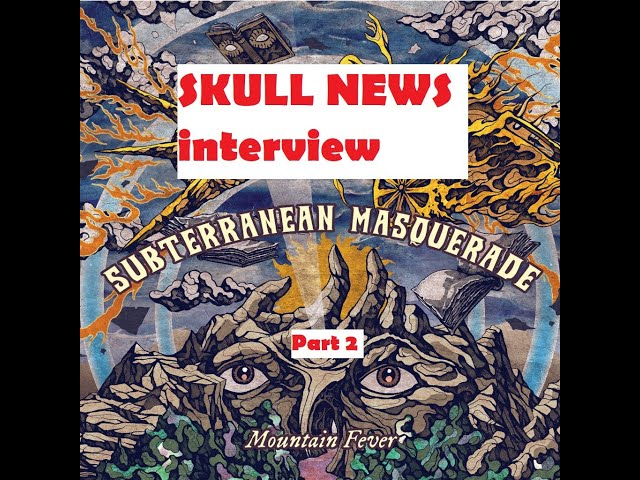 Part 2 SKULL NEWS interview with Vidi and Tomer of Subterranean Masquerade