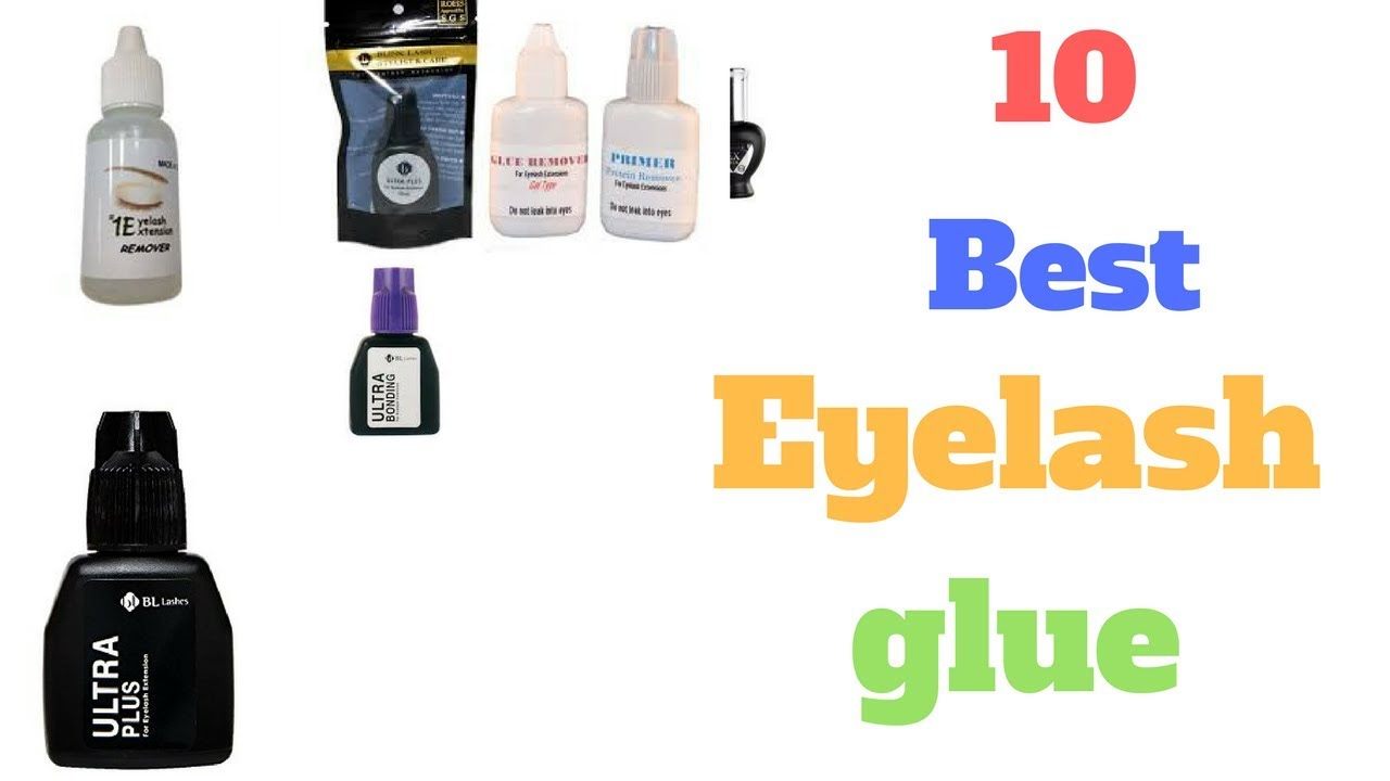 10 Best Eyelash Glue Youtube