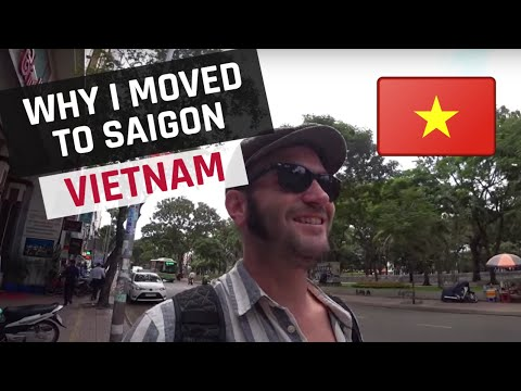 Why I moved to Saigon, Vietnam and why you should too! (HCMC)