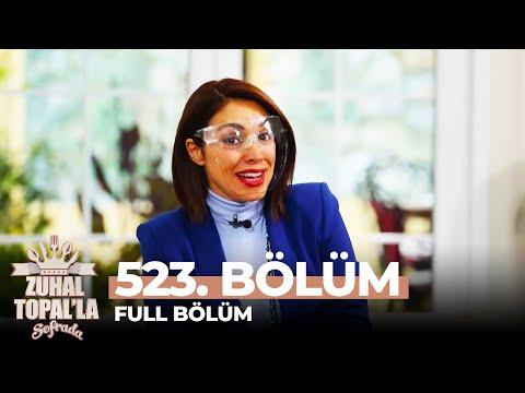 Zuhal Topal'la Sofrada 523. Bölüm
