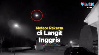 MasyaAllah! Meteor Raksasa Terangi Langit Inggris