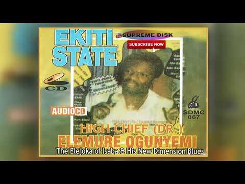 YORUBA MUSIC►High Chief Dr Elemure Ogunyemi - Ekiti State (Full Album)