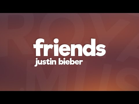 Justin Bieber - Friends (Lyrics / Lyric Video) feat. BloodPop®
