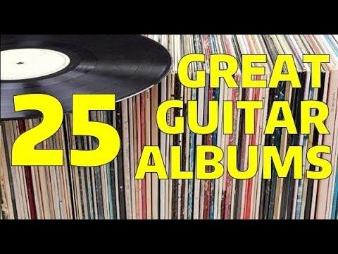 ✅25 GREAT GUITAR ALBUMS ( My Favorites ) ✅✅🎵