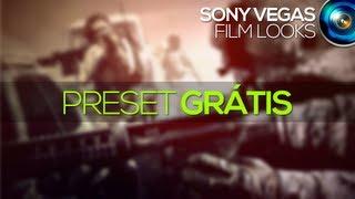 Tutorial Sony Vegas: Film Looks // Preset grátis!