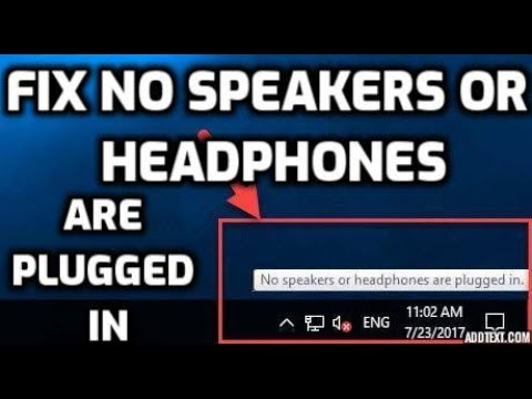 "Fix ""no speakers or headphones are plugged in"" in Windows 10"