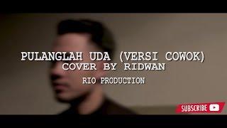 Lagu Minang - Pulanglah Uda (Versi Cowok) [Cover by Ridwan]