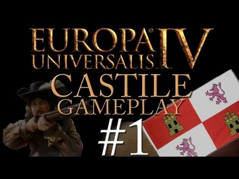 Europa Universalis IV - Castile - Part 1 - A New Era in the Peninsula