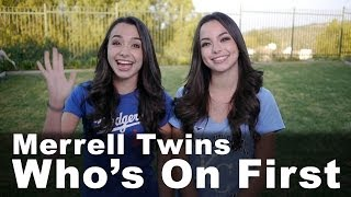 Who's on First - Merrell Twins