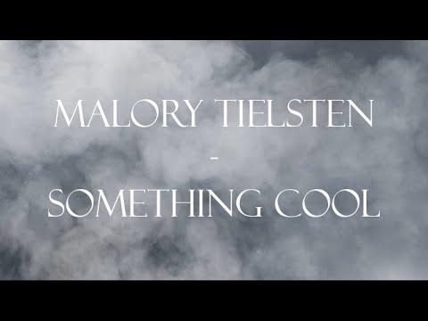 Malory Tielsten - Something Cool (Lyrics Video)