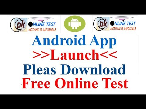 Android Apps Launch PK Online Test, Pls Download & Participate In Free Online Test