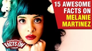 Melanie Martinez - 15 Awesome Facts!