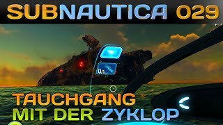 SUBNAUTICA [029] [Tauchgang mit der Zyklop] Let's Play Gameplay Deutsch German thumbnail