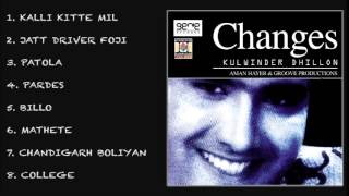 CHANGES - KULWINDER DHILLON & AMAN HAYER - FULL SONGS JUKEBOX