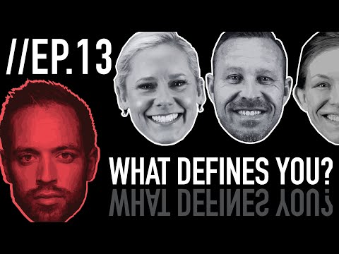 Episode 13: What Defines You?
