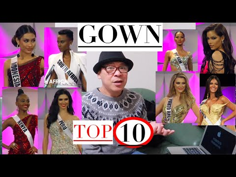 Top 10 BEST in GOWN!🌎Miss Universe 2019 PRELIMINARY.