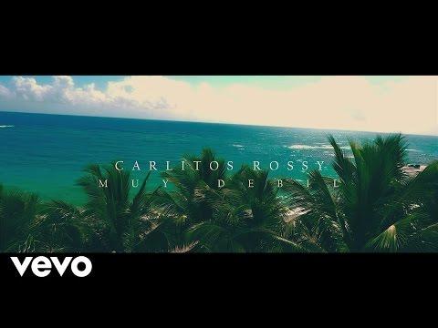 Carlitos Rossy - Muy Debil | Video Oficial