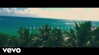 Carlitos Rossy - Muy Debil | Video Oficial