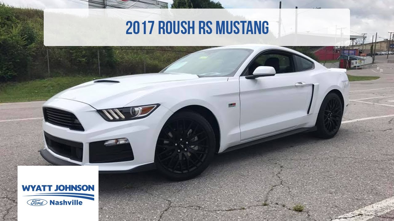 2017 roush rs mustang for sale wyatt johnson ford exclusive vehicle walk around