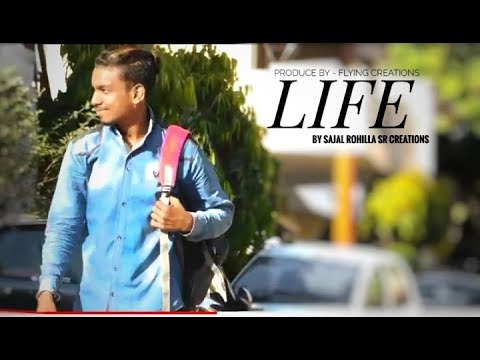 SAJAL ROHILLA || LIFE || OFFICIAL MOVIE || SR CREATIONS || 2019