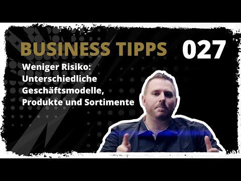 business tipps #027: Weniger Risiko: Unterschiedliche Geschäftsmodelle, Produkte und Sortimente