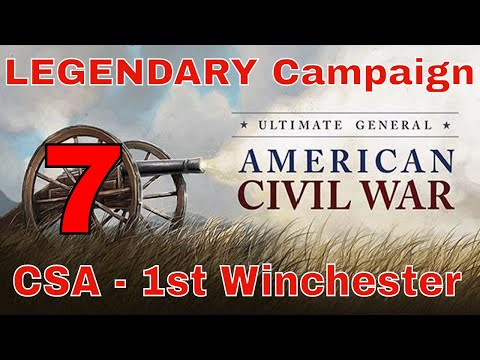 FIRST WINCHESTER - UGCW LEGENDARY MODE #7 - CONFEDERATE CAMPAIGN