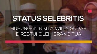 Hubungan Nikita Willy Sudah Direstui Oleh Orang Tua  - Status Selebritis