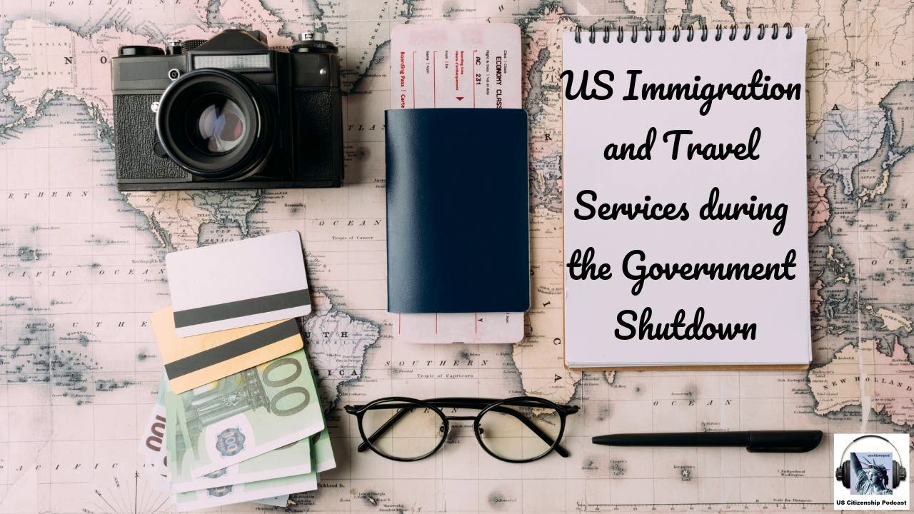 US Immigration and Travel Services during the Government Shutdown