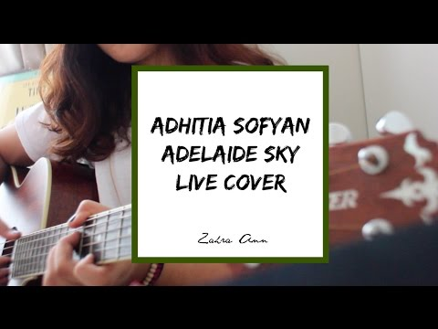 Adhitia Sofyan - Adelaide Sky (Live Cover by Zahra Ann)