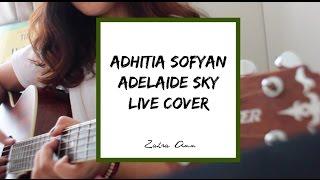Video Adhitia Sofyan - Adelaide Sky (Live Cover by Zahra Ann) download MP3, 3GP, MP4, WEBM, AVI, FLV Agustus 2018
