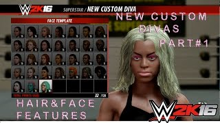 WWE2K16 - (XB1) - NEW Create A Diva Part#1 | NEW Face & Hair Features
