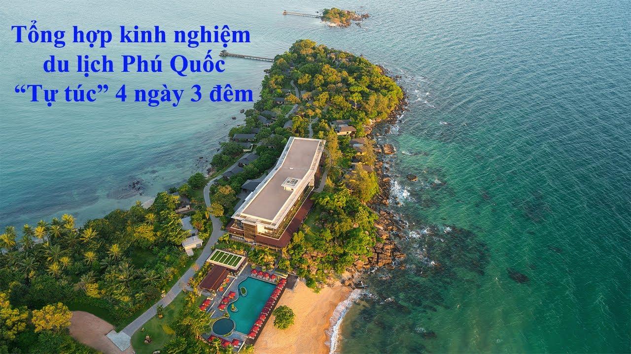 Kinh nghiệm du lịch tự túc Phú Quốc 4 ngày 3 đêm – 11 điểm tham quan cần phải đến