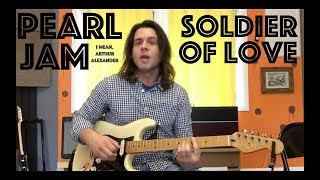 Guitar Lesson: How To Play Soldier Of Love Like Pearl Jam Did That One Time
