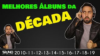 Baixar OS 40 MELHORES ÁLBUNS DA DÉCADA (2010 - 2019)