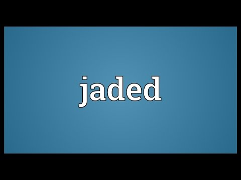 Jaded Meaning