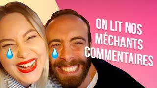 ♡ ON LIT NOS MÉCHANTS COMMENTAIRES ♡