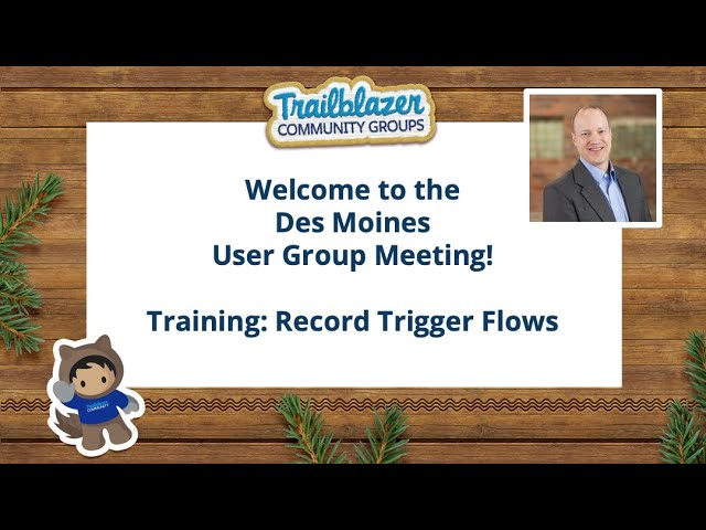 Des Moines, IA Salesforce User Group Meeting - Record Triggered Flows