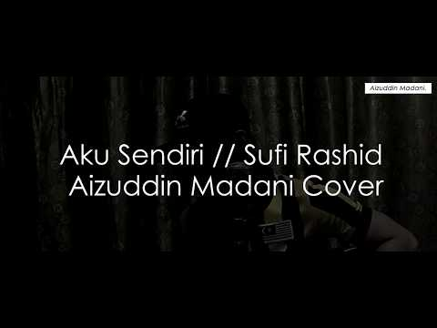 Aku Sendiri - Sufi Rashid | Aizuddin Madani Cover