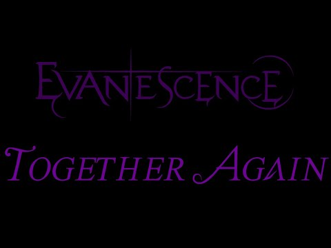 Evanescence - Together Again Lyrics (The Open Door Outtake)