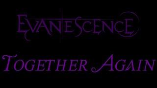 Evanescence Together Again Lyrics The Open Door Outtake